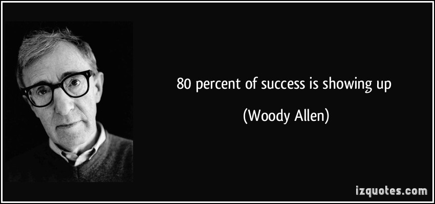 quote-80-percent-of-success-is-showing-up-woody-allen-206613